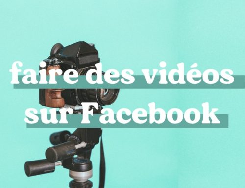Pourquoi publier des vidéos sur Facebook?